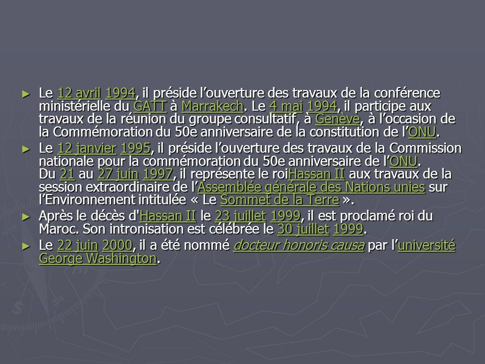 ► Le 12 avril 1994, il préside l'ouverture des travaux de la conférence ministérielle du GATT à Marrakech. Le 4 mai 1994, il participe aux travaux de