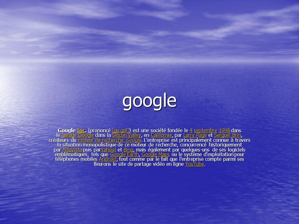 Google s est donné comme mission « d organiser l information à l échelle mondiale et de la rendre universellement accessible et utile »3.
