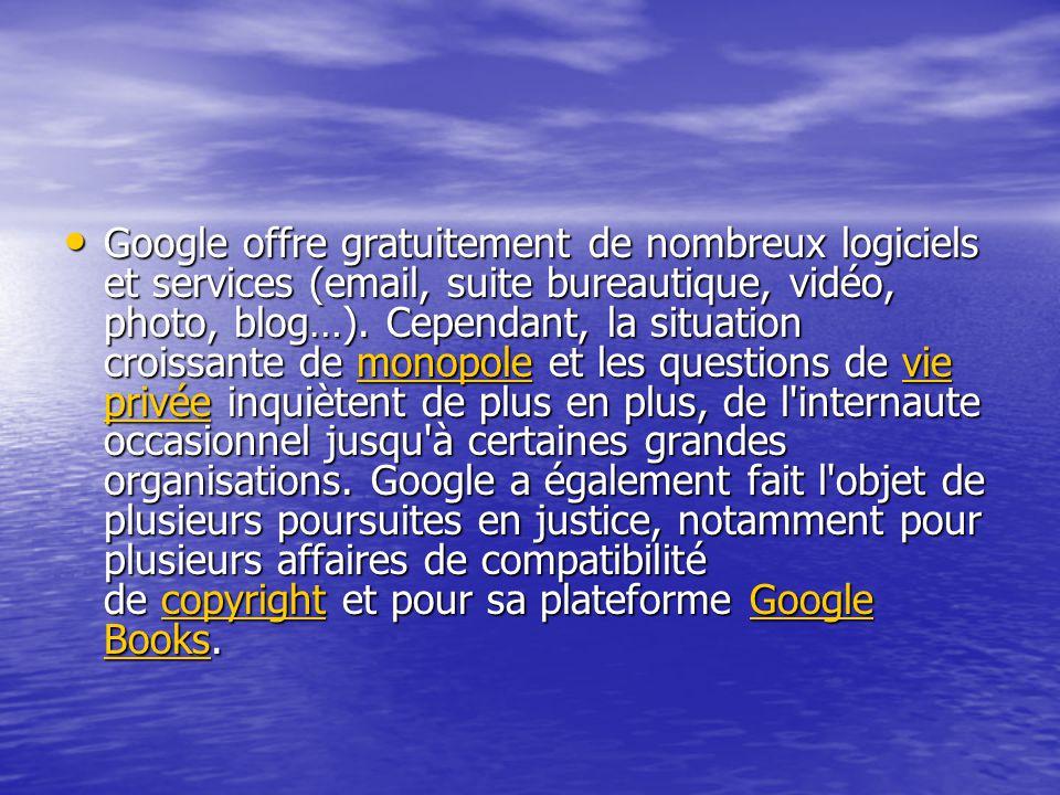 Google offre gratuitement de nombreux logiciels et services (email, suite bureautique, vidéo, photo, blog…).