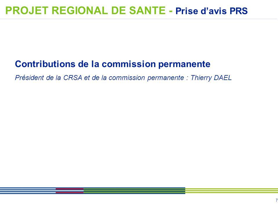 7 Contributions de la commission permanente Président de la CRSA et de la commission permanente : Thierry DAEL PROJET REGIONAL DE SANTE - Prise d'avis