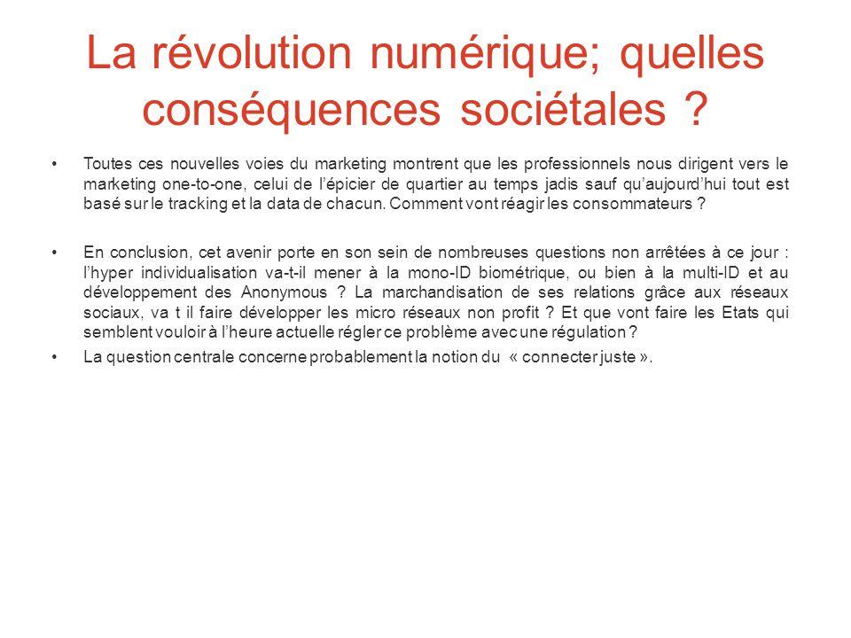 La révolution numérique; quelles conséquences sociétales .