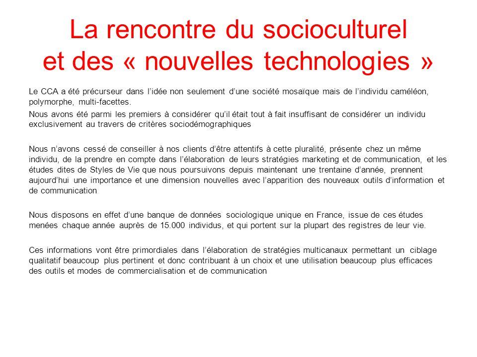La rencontre du socioculturel et des « nouvelles technologies » Le CCA a été précurseur dans l'idée non seulement d'une société mosaïque mais de l'individu caméléon, polymorphe, multi-facettes.