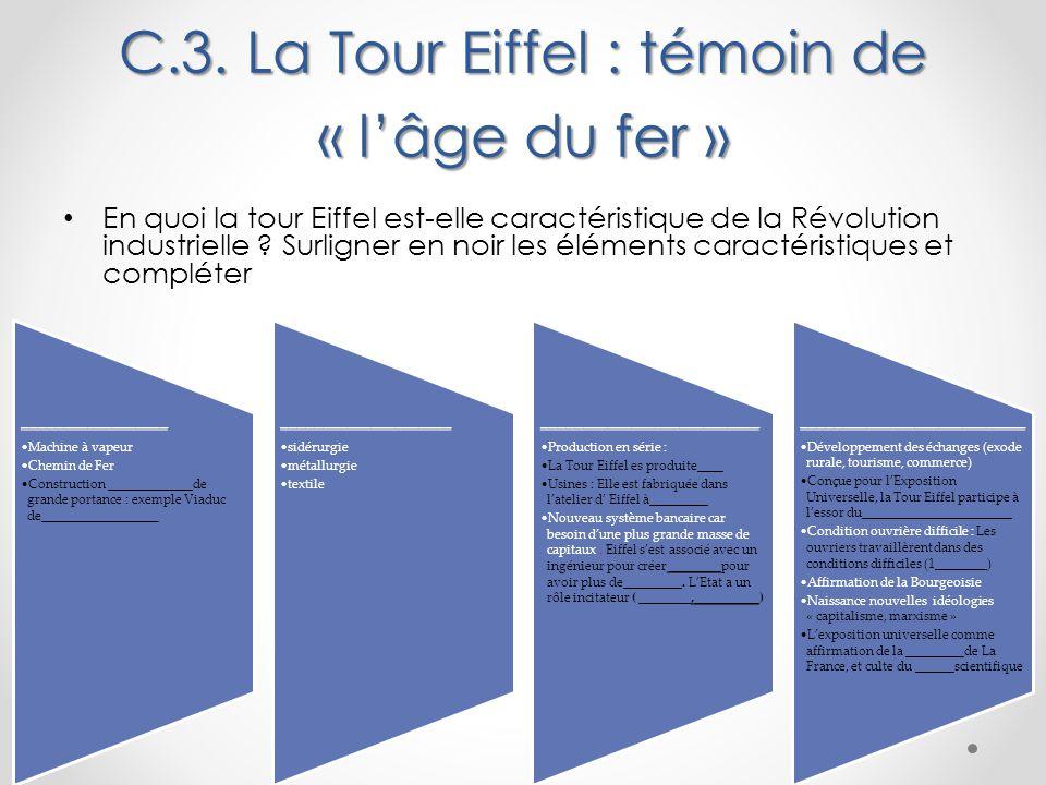 C.3. La Tour Eiffel : témoin de « l'âge du fer » En quoi la tour Eiffel est-elle caractéristique de la Révolution industrielle ? Surligner en noir les