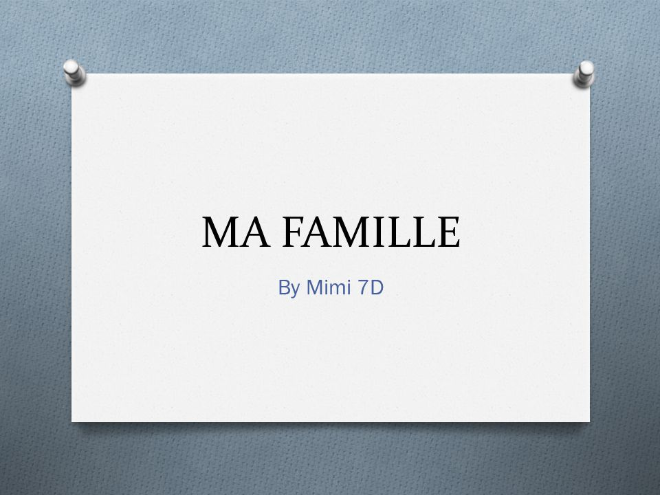 MA FAMILLE By Mimi 7D