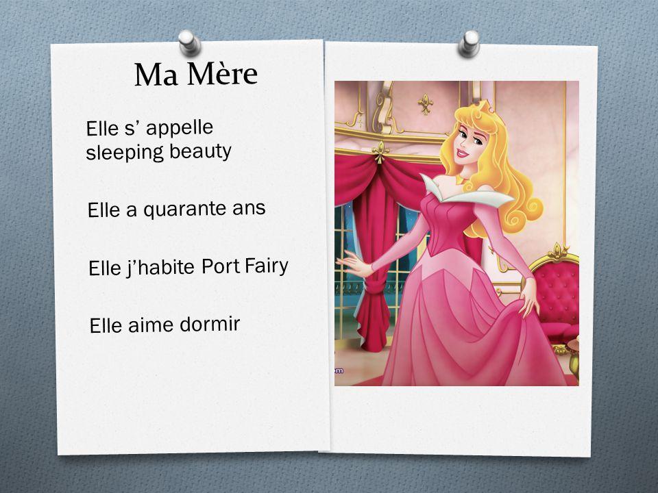 Ma Mère Elle s' appelle sleeping beauty Elle a quarante ans Elle j'habite Port Fairy Elle aime dormir