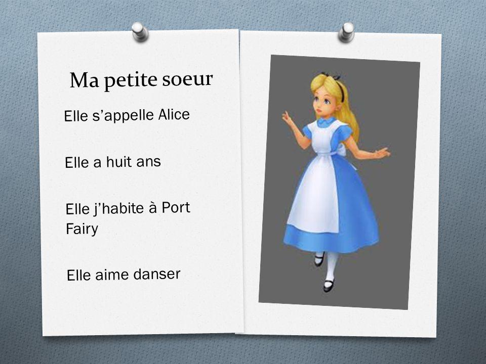 Ma petite soeur Elle s'appelle Alice Elle a huit ans Elle j'habite à Port Fairy Elle aime danser