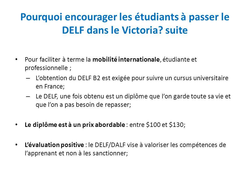 Pourquoi encourager les étudiants à passer le DELF dans le Victoria? suite Pour faciliter à terme la mobilité internationale, étudiante et professionn