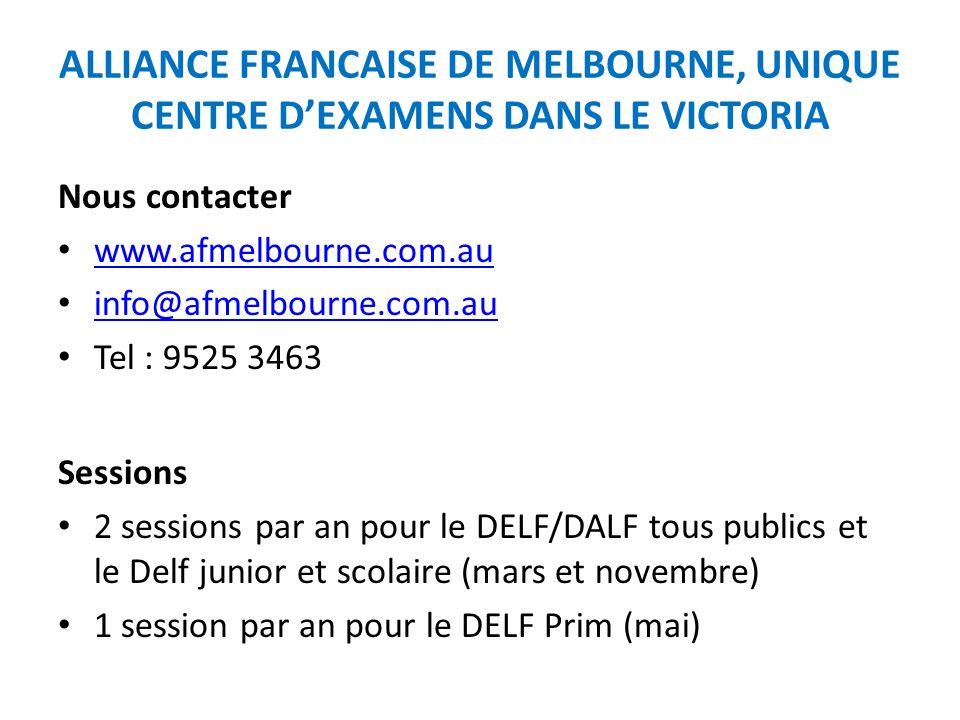 ALLIANCE FRANCAISE DE MELBOURNE, UNIQUE CENTRE D'EXAMENS DANS LE VICTORIA Nous contacter www.afmelbourne.com.au info@afmelbourne.com.au Tel : 9525 346