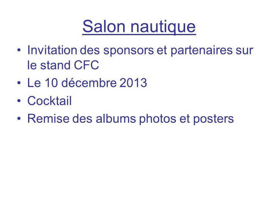 Salon nautique Invitation des sponsors et partenaires sur le stand CFC Le 10 décembre 2013 Cocktail Remise des albums photos et posters