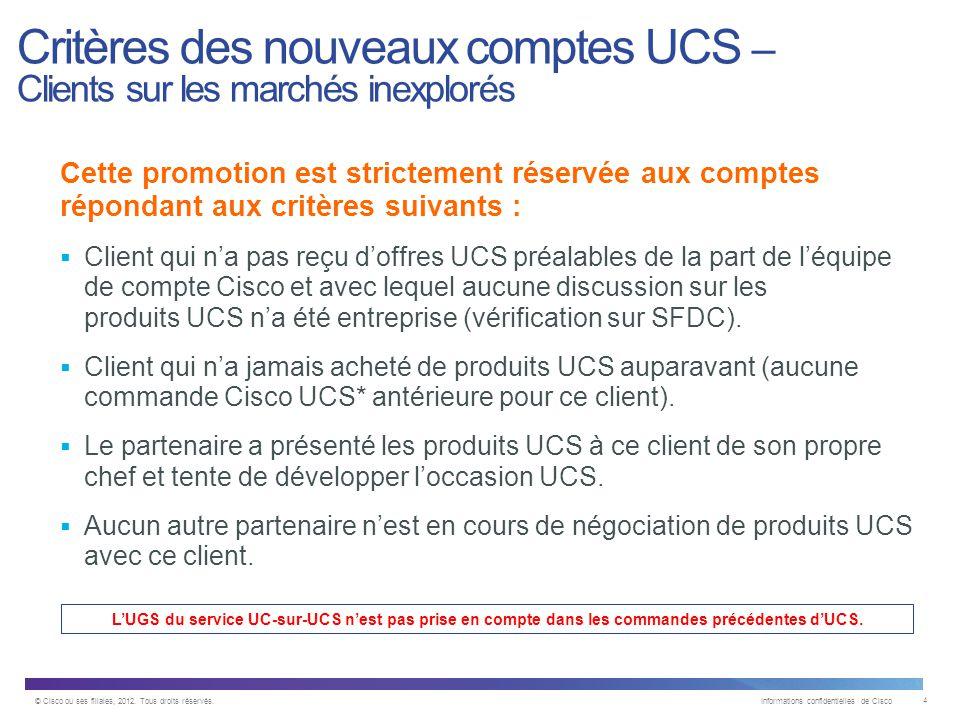 © Cisco ou ses filiales, 2012. Tous droits réservés. Informations confidentielles de Cisco 15