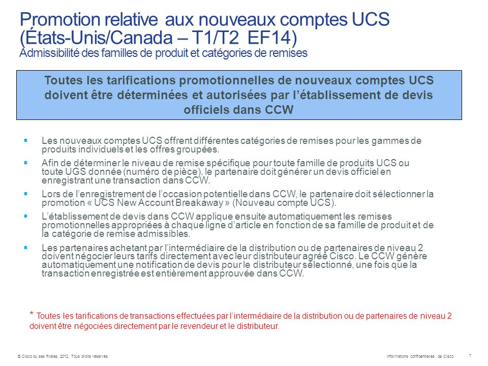 Informations confidentielles de Cisco 7 © Cisco ou ses filiales, 2012.