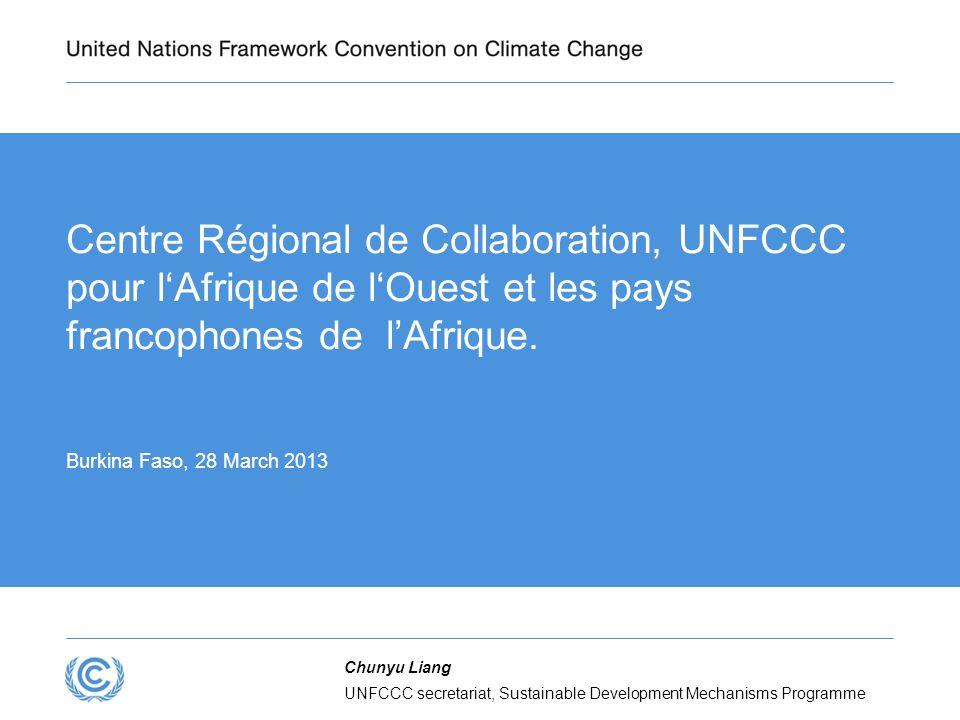 UNFCCC secretariat, Sustainable Development Mechanisms Programme Chunyu Liang Centre Régional de Collaboration, UNFCCC pour l'Afrique de l'Ouest et le