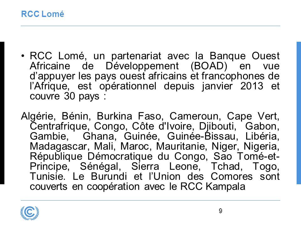 9 RCC Lomé RCC Lomé, un partenariat avec la Banque Ouest Africaine de Développement (BOAD) en vue d'appuyer les pays ouest africains et francophones d