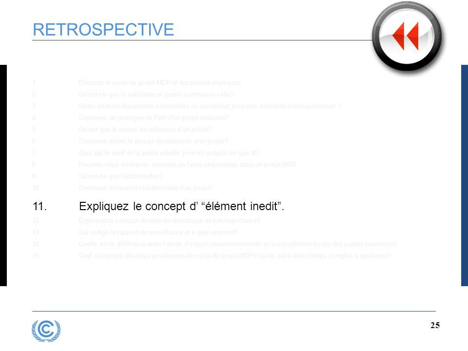 24 RETROSPECTIVE 1.Décrivez le cycle de projet MDP et les acteurs impliques 2.Qu'est-ce que la validation et quand commence t-elle.