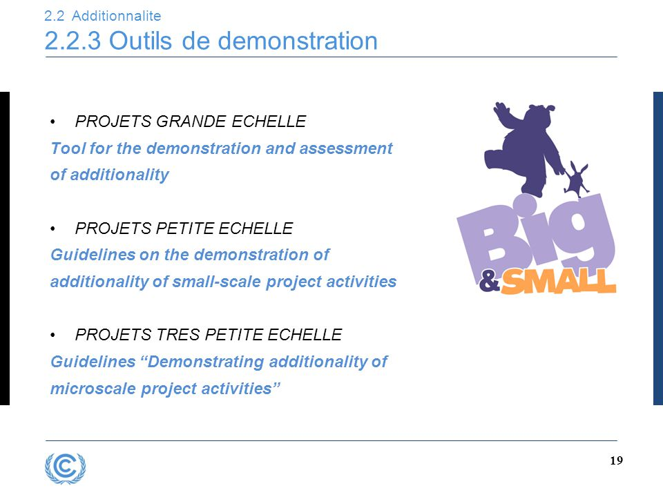 2.2 Additionnalite 2.2.3 Outils de demonstration 19 PROJETS GRANDE ECHELLE Tool for the demonstration and assessment of additionality PROJETS PETITE E