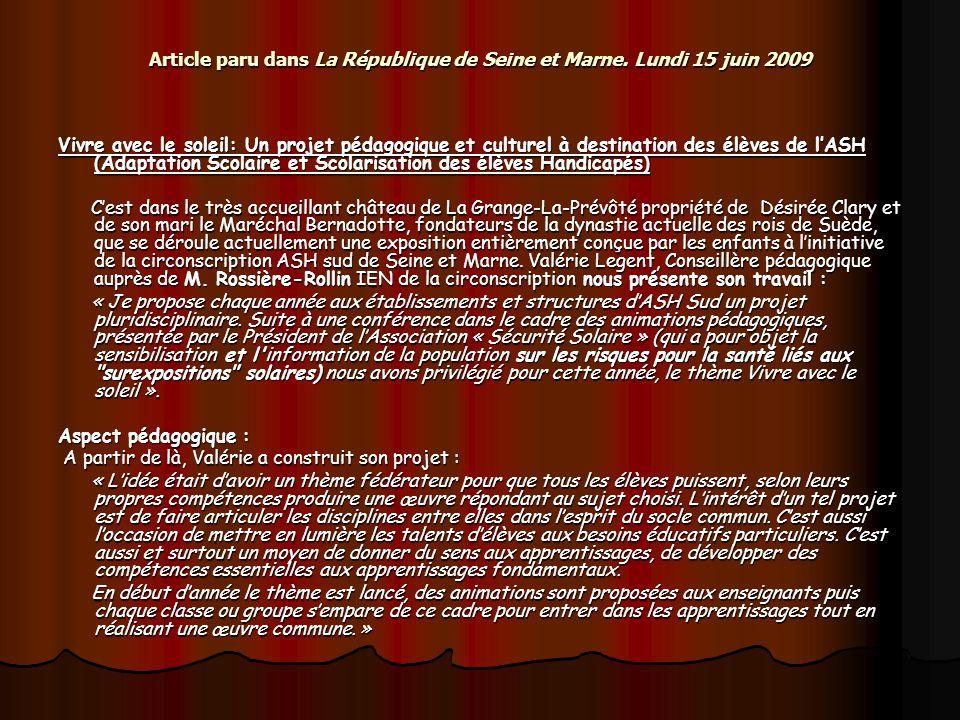 Article paru dans La République de Seine et Marne. Lundi 15 juin 2009 Vivre avec le soleil: Un projet pédagogique et culturel à destination des élèves