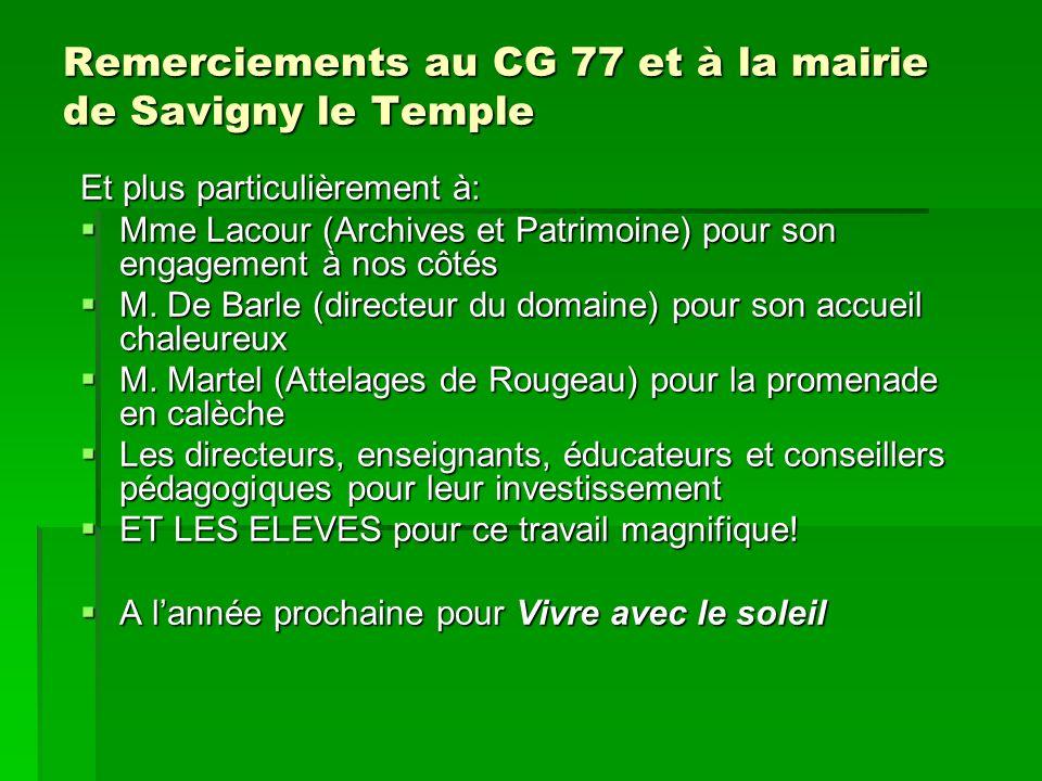 Remerciements au CG 77 et à la mairie de Savigny le Temple Et plus particulièrement à:  Mme Lacour (Archives et Patrimoine) pour son engagement à nos