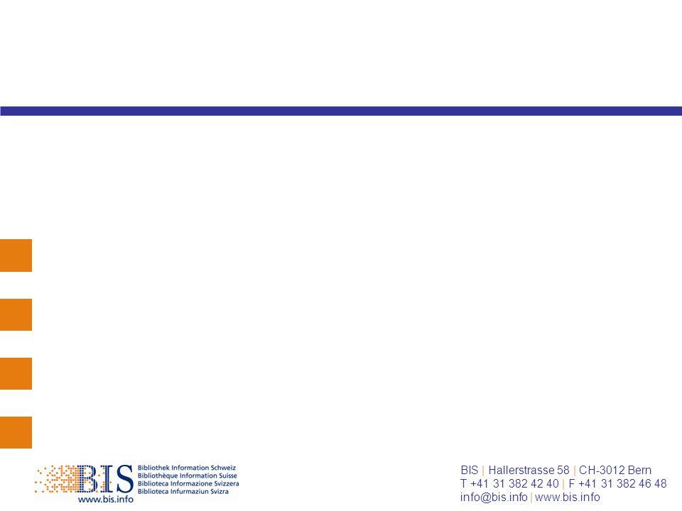 BIS | Hallerstrasse 58 | CH-3012 Bern T +41 31 382 42 40 | F +41 31 382 46 48 info@bis.info | www.bis.info