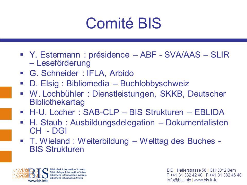 BIS   Hallerstrasse 58   CH-3012 Bern T +41 31 382 42 40   F +41 31 382 46 48 info@bis.info   www.bis.info le tour n est pas terminé