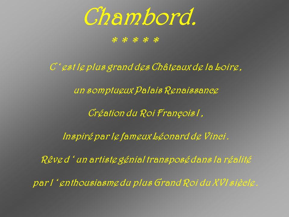 La Production M.D. De le Renardière présente Les Châteaux de la Loire Diaporama sonorisé à défilement automatique.