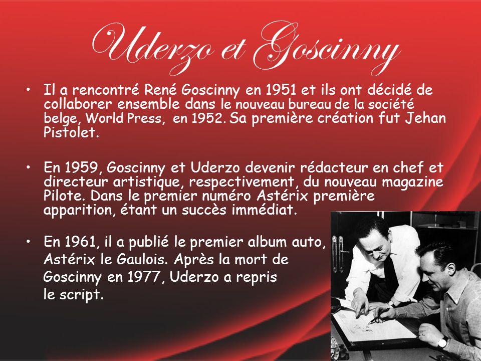 Uderzo et Goscinny Il a rencontré René Goscinny en 1951 et ils ont décidé de collaborer ensemble dans le nouveau bureau de la société belge, World Press, en 1952.