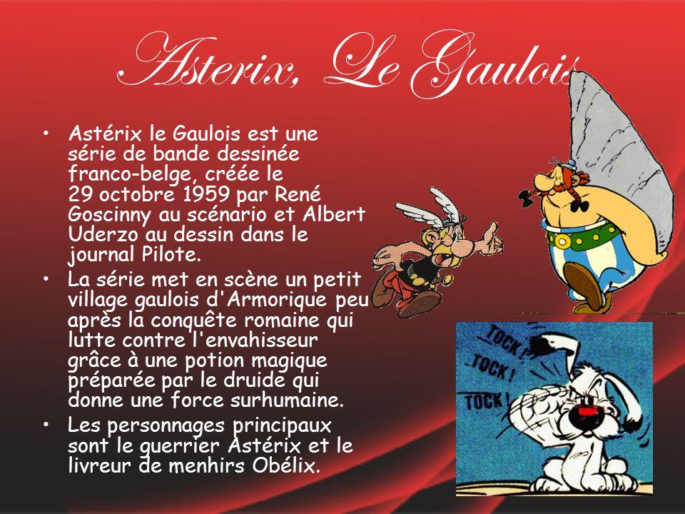 Asterix, Le Gaulois Astérix le Gaulois est une série de bande dessinée franco-belge, créée le 29 octobre 1959 par René Goscinny au scénario et Albert Uderzo au dessin dans le journal Pilote.