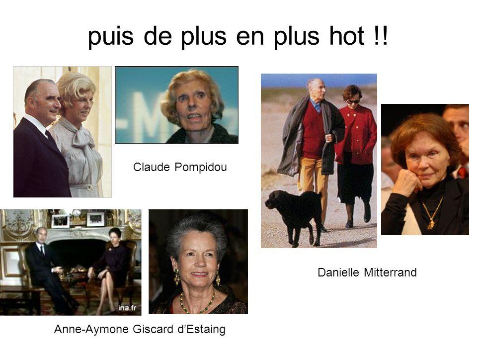 puis de plus en plus hot !! Claude Pompidou Anne-Aymone Giscard d'Estaing Danielle Mitterrand