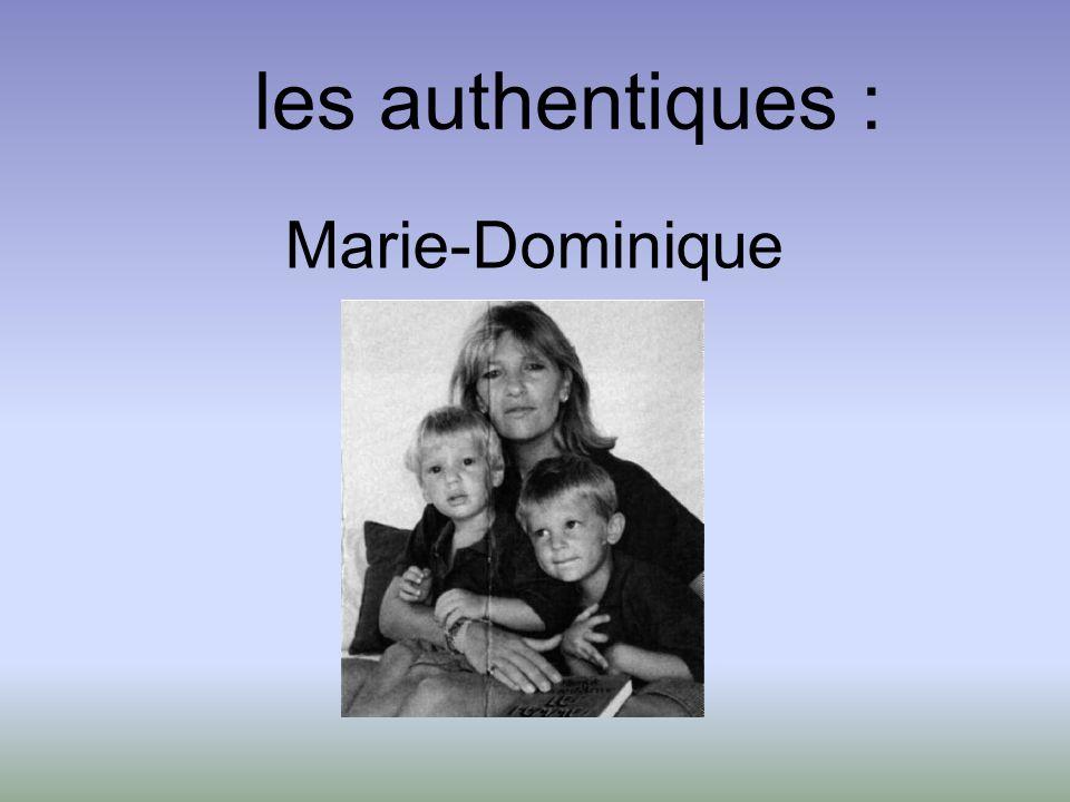 les authentiques : Marie-Dominique