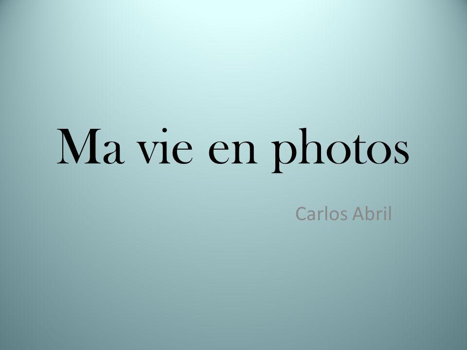 Ma vie en photos Carlos Abril
