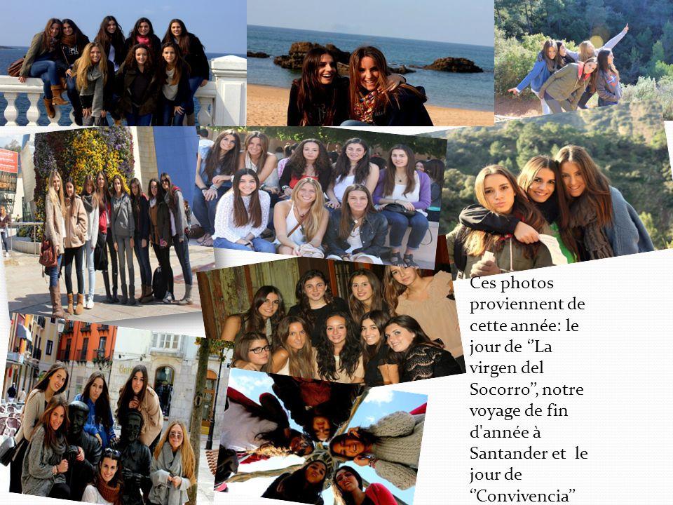 Ces photos proviennent de cette année: le jour de ''La virgen del Socorro'', notre voyage de fin d année à Santander et le jour de ''Convivencia''