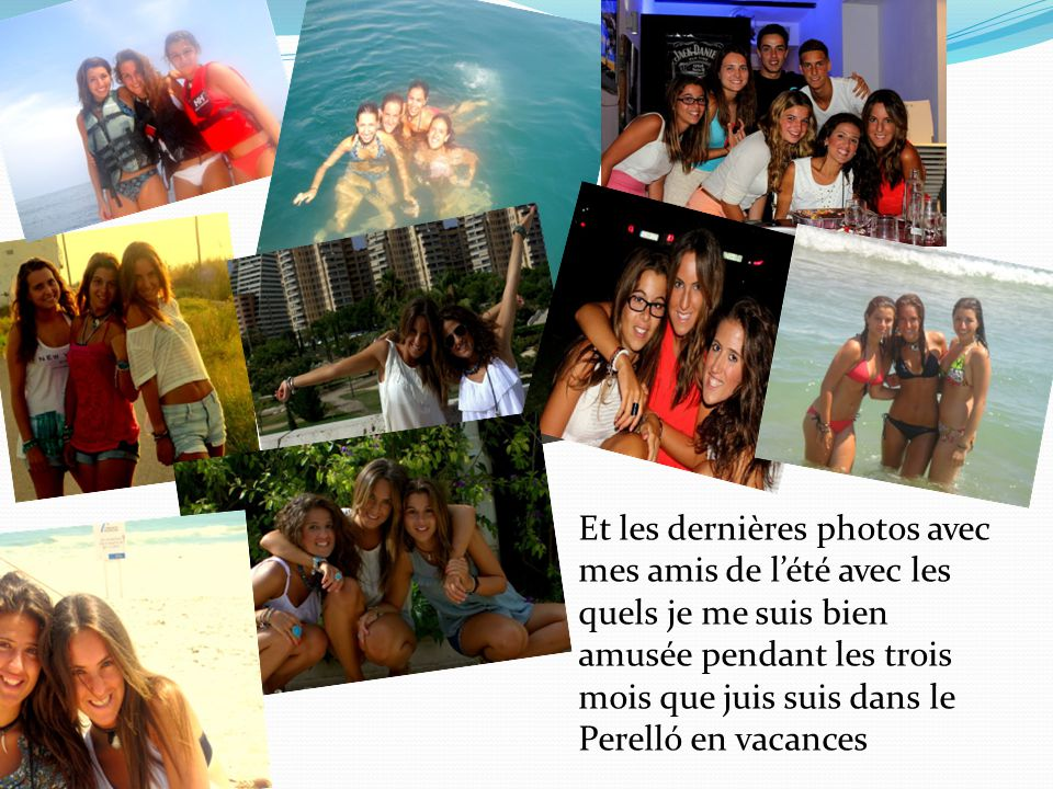 Et les dernières photos avec mes amis de l'été avec les quels je me suis bien amusée pendant les trois mois que juis suis dans le Perelló en vacances