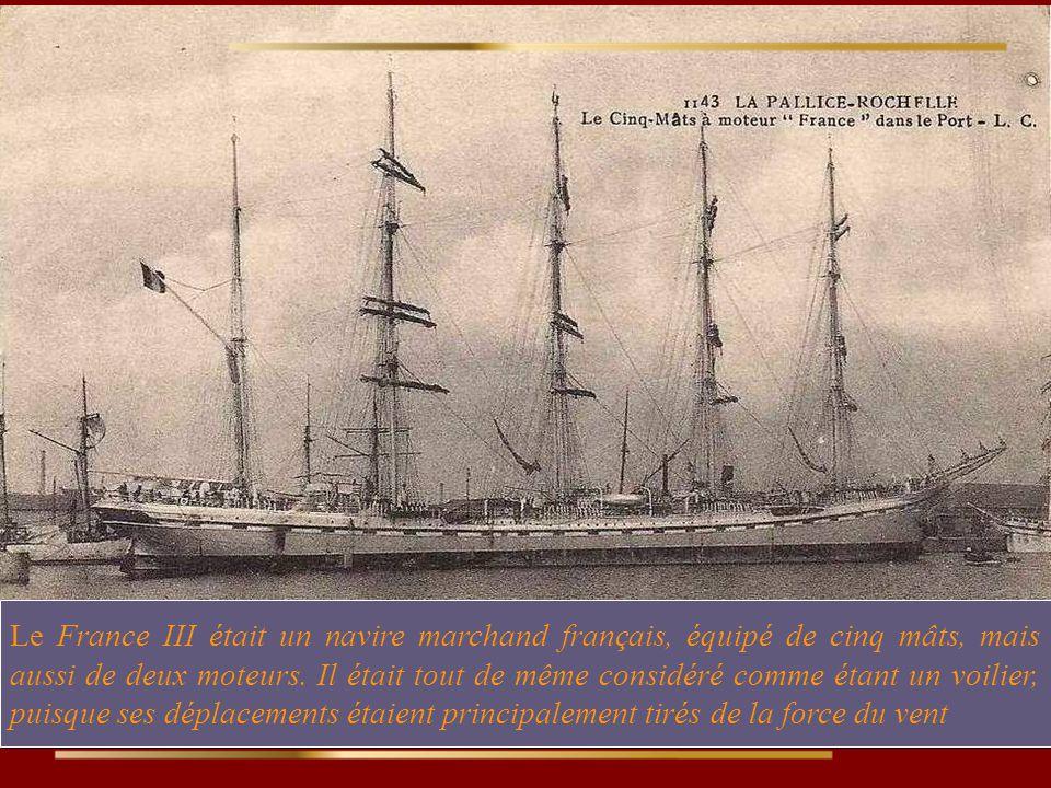Le France III était un navire marchand français, équipé de cinq mâts, mais aussi de deux moteurs.