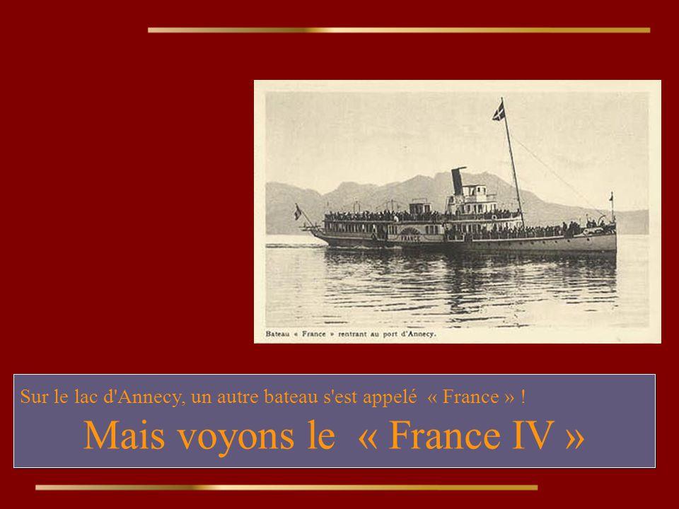 Sur le lac d Annecy, un autre bateau s est appelé « France » .