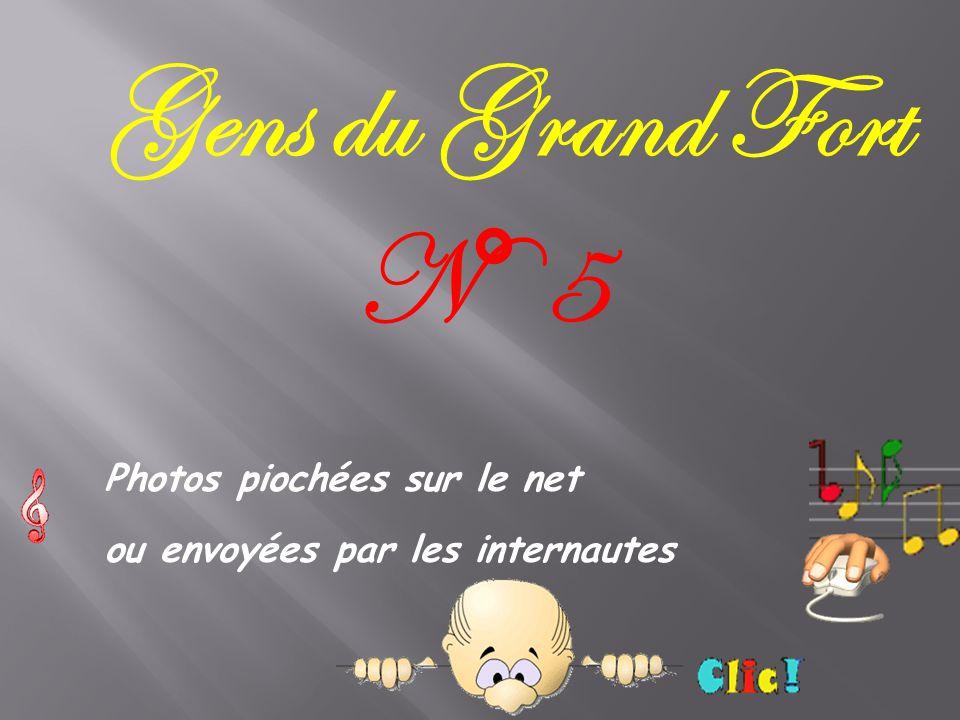 Gens du Grand Fort Photos piochées sur le net ou envoyées par les internautes N° 5