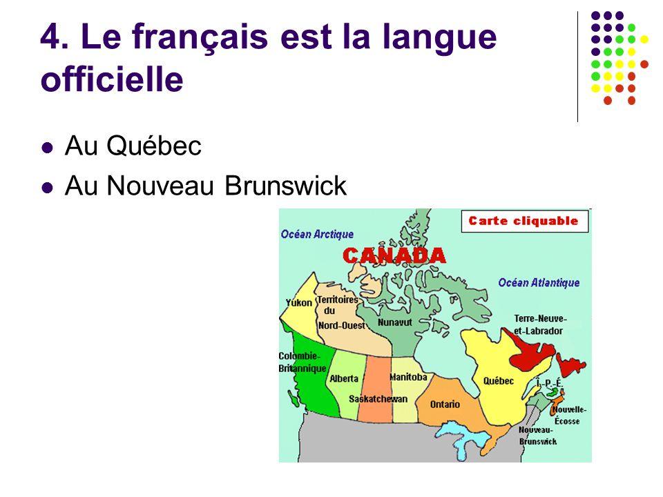 4. Le français est la langue officielle Au Québec Au Nouveau Brunswick