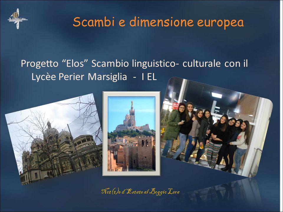 """Scambi e dimensione europea Progetto """"Elos"""" Scambio linguistico- culturale con il Lycèe Perier Marsiglia - I EL Not(t)e d'Estate al Boggio Lera"""