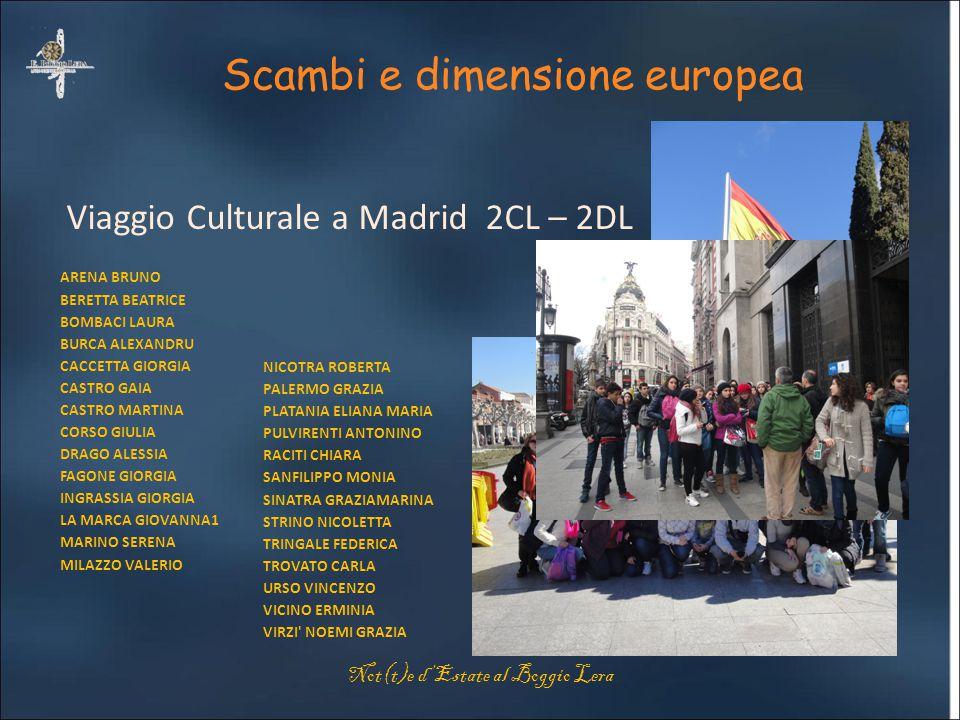 Scambi e dimensione europea Viaggio Culturale a Madrid 2CL – 2DL Not(t)e d'Estate al Boggio Lera ARENA BRUNO BERETTA BEATRICE BOMBACI LAURA BURCA ALEX