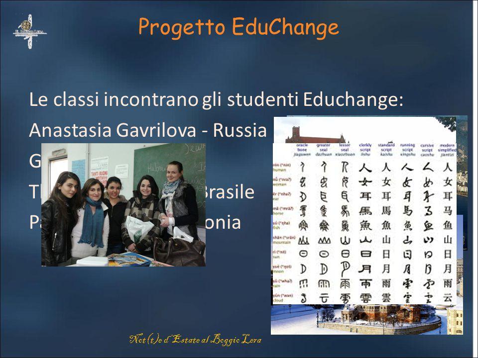 Progetto EduChange Le classi incontrano gli studenti Educhange: Anastasia Gavrilova - Russia George Zhao - Cina Thais Domingues - Brasile Paulina Saca