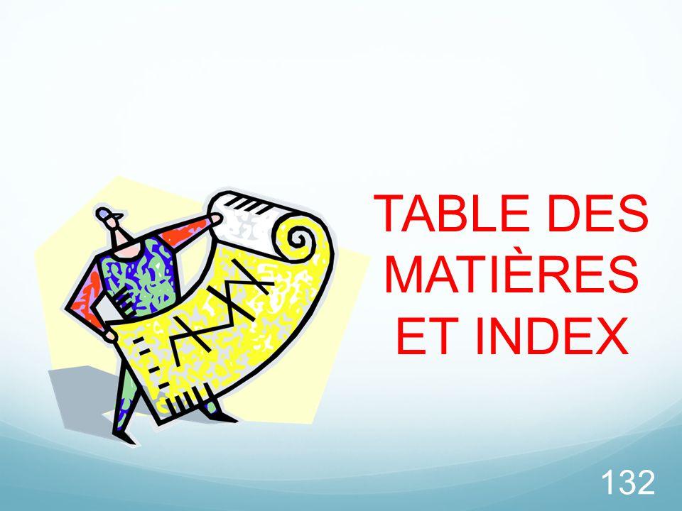 132 TABLE DES MATIÈRES ET INDEX
