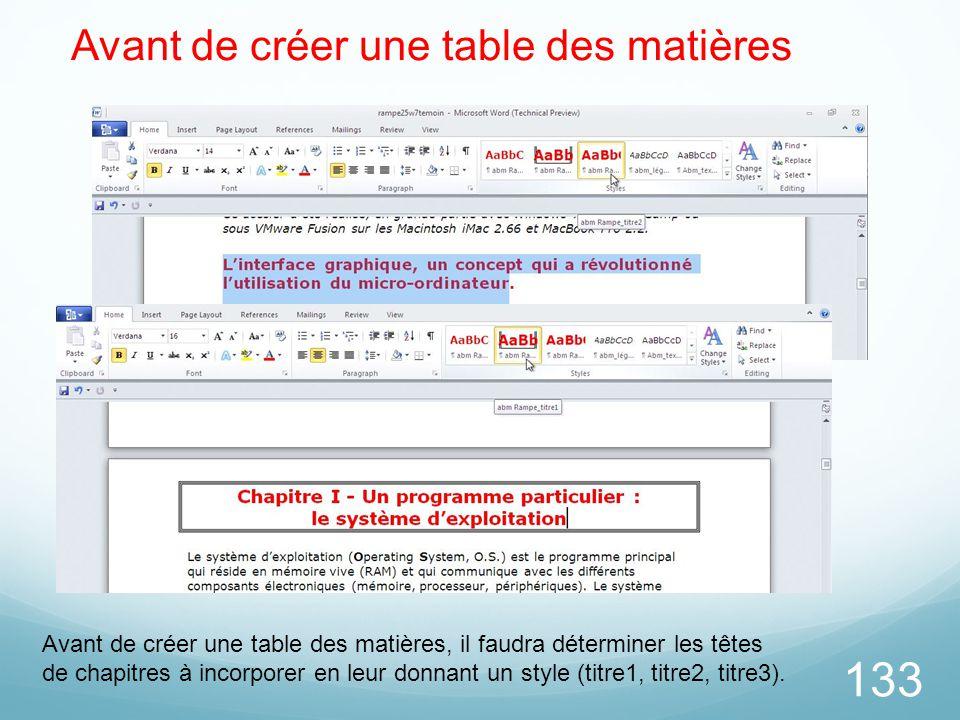 133 Avant de créer une table des matières Avant de créer une table des matières, il faudra déterminer les têtes de chapitres à incorporer en leur donn
