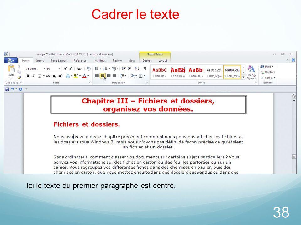 38 Cadrer le texte Ici le texte du premier paragraphe est centré.