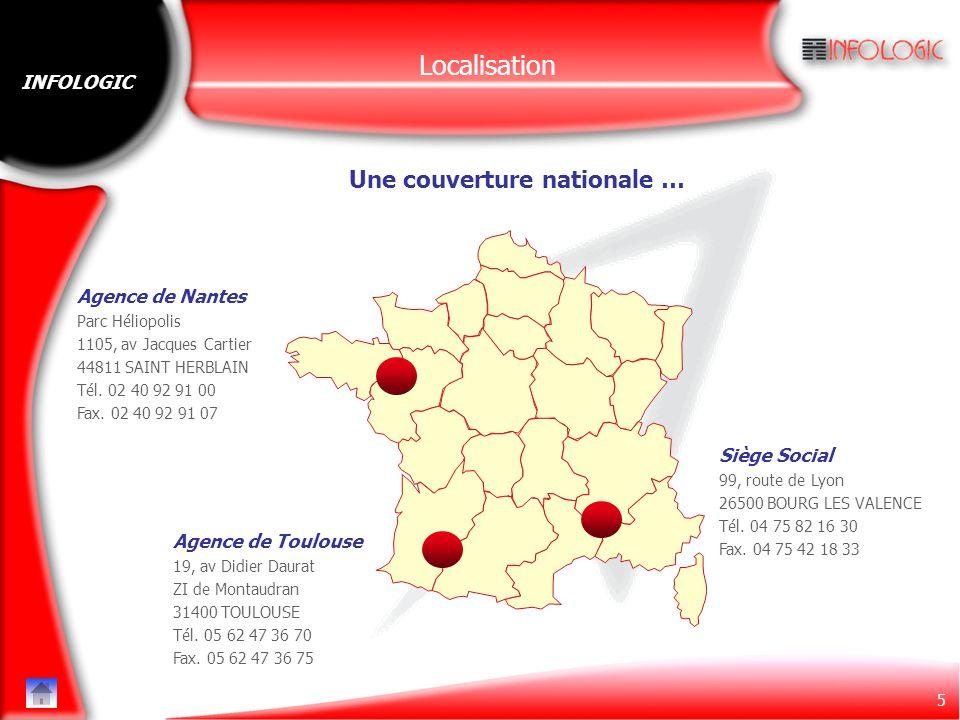 5 INFOLOGIC Localisation Une couverture nationale … Agence de Nantes Parc Héliopolis 1105, av Jacques Cartier 44811 SAINT HERBLAIN Tél. 02 40 92 91 00