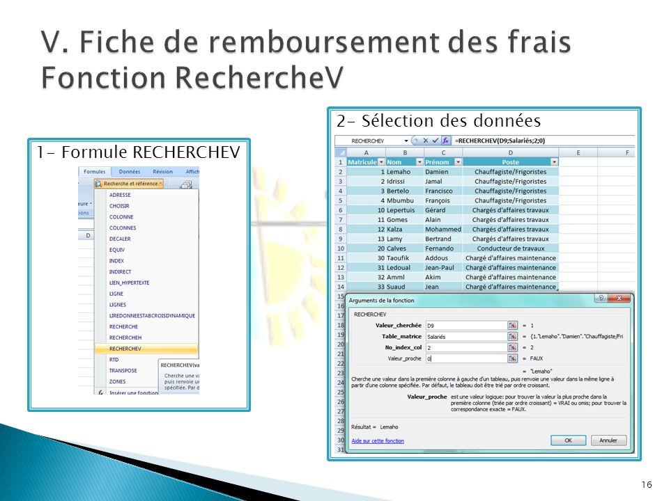 2- Sélection des données 1- Formule RECHERCHEV 16