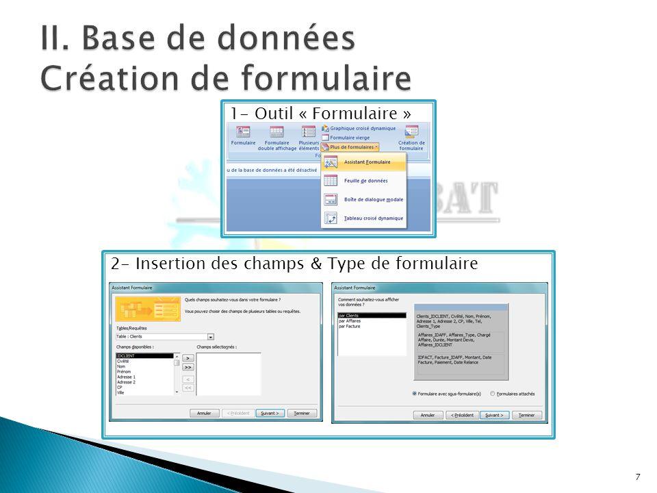 7 1- Outil « Formulaire »2- Insertion des champs & Type de formulaire