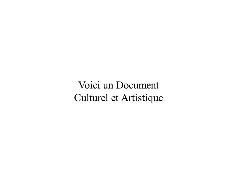 Voici un Document Culturel et Artistique