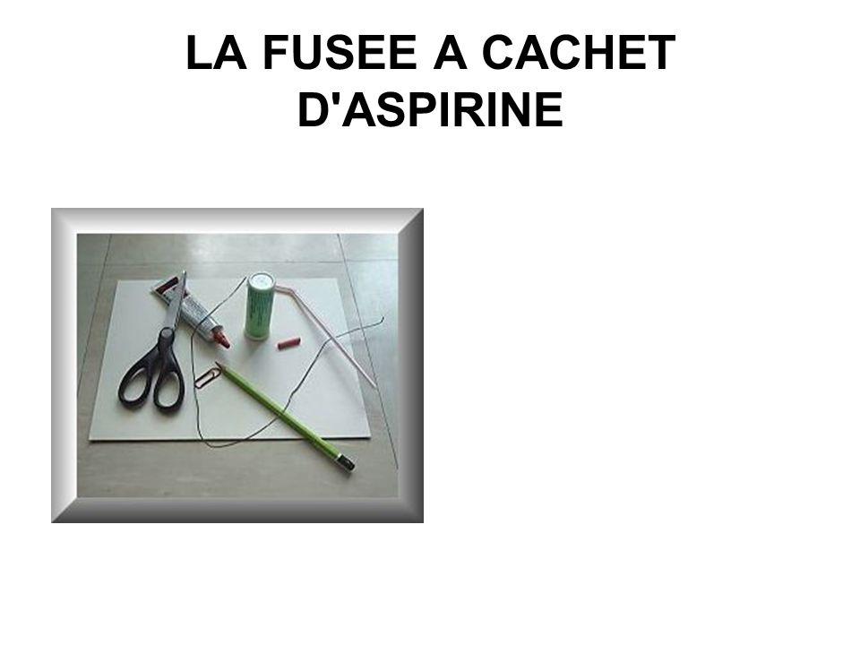 LA FUSEE A CACHET D ASPIRINE