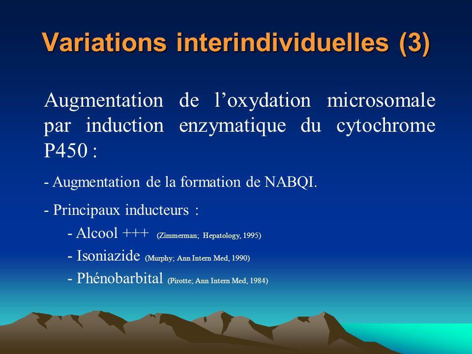 Variations interindividuelles (3) Augmentation de l'oxydation microsomale par induction enzymatique du cytochrome P450 : - Augmentation de la formatio