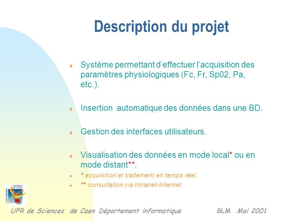 Description du projet n Système permettant d'effectuer l'acquisition des paramètres physiologiques (Fc, Fr, Sp02, Pa, etc.).