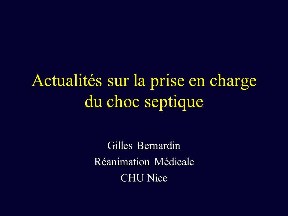 Actualités sur la prise en charge du choc septique Gilles Bernardin Réanimation Médicale CHU Nice