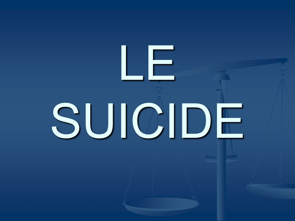 Dans le monde 815 000 suicidés par an 815 000 suicidés par an Partout : l'homme est plus concerné que la femme Partout : l'homme est plus concerné que la femme Motifs Motifs